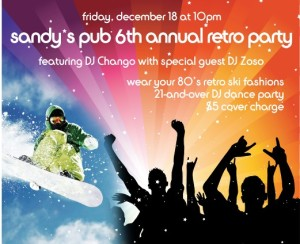 Image of flyer for Squaw Valley's Sandy's Pub 6th Annual Retro Party for How to Spend the Holidays in North Lake Tahoe blog post